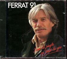 JEAN FERRAT - FERRAT 91 - DANS LA JUNGLE OU DANS LE ZOO - CD ALBUM NEUF CELLO