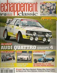ECHAPPEMENT CLASSIC 13 AUDI QUATTRO Gr4 MATRA MS1 1965 PORSCHE 944 TURBO CUP