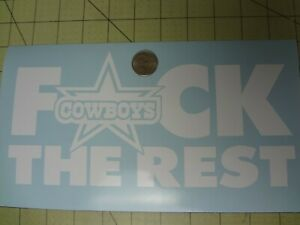 F*ck The Rest Cowboys Car Decal *10 Inches Wide*