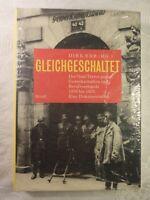 Gleichgeschaltet Der Nazi-Terror gegen Gewerkschaften und Berufsverbände D. Erb