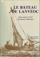 Le bateau de Lanveoc : petite marine XVIIe-XVIIIe de J Boudriot A N C R E 1988