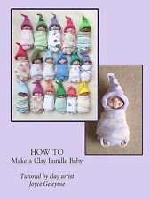 How To Make a Clay Baby with Polymer Clay, Digital File, 20 + pages, Half Price