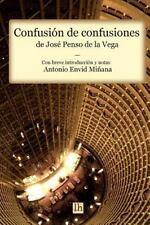 Lecturas Hispanicas: Confusion de Confusiones (comentado) by Jose Penso de la...