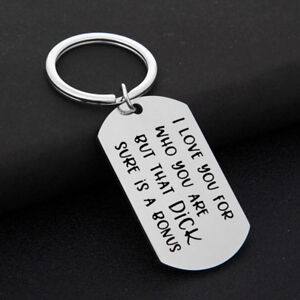 I Love You For Who You Are But That Dick Sure Is A Bonus Keyring Keychain SG