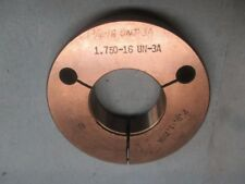 1 3/4 16 UN UNJ 3A THREAD RING GAGE GO ONLY P.D. = 1.7094 MACHINE SHOP TOOLMAKER