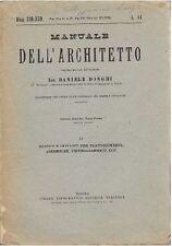 MANUALE DELL'ARCHITETTO Volume II  parte 1 sez IV DI Daniele Donghi UTET