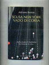Adriano Berton#SCUSA NEW YORK, VADO DI CORSA#Baldini Castoldi Dalai Editore 2007