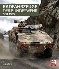 Radfahrzeuge der Bundeswehr seit 1955 - Jürgen Plate Militärfahrzeuge Armee Heer