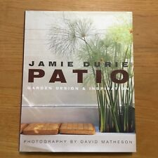 PATIO BY JAMIE DURIE - GARDEN DESIGN AND INSPIRATION - EXCELLENT! HC DJ
