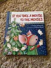 If You Take a Mouse to the Movies by Laura Numeroff (2000) Felicia Bond
