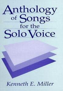 Anthology of Songs for the Solo Voice by Kenneth E. Miller (1994, Trade...