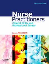 Nurse Practitioners: Clinical Skill and Professional Issues by Mike Walsh