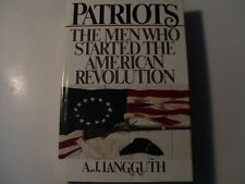 Patriots: The Men Who Started the American Revolut
