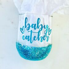 BABY CATCHER AT YOUR CERVIX GLITTER DIPPED WINE GLASS DOULA OBGYN NURSE MIDWIFE