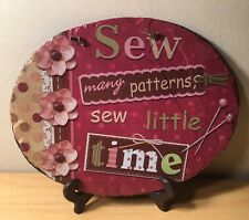 Sew Many Patterns Sew Little Time Sewing Room Wall Decor Sign