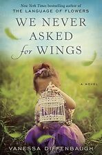 We Never Asked For Wing - A Novel New Hard Cover Book