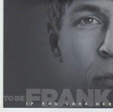 (EL523) To Be Frank, If You Love Her - DJ CD