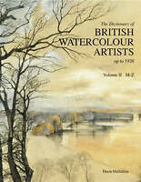 Dictionary of British Watercolour Artists Vol. II M-Z (Dictionary of-ExLibrary