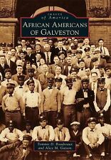 Images of America: African Americans of Galveston by Tommie D. Boudreaux and...