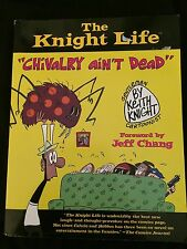THE KNIGHT LIFE: CHIVALRY AIN'T DEAD Trade Paperback