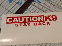 CAUTION K-9 STAY BACK  Vinyl Decal Window Sticker
