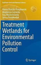 Treatment Wetlands for Environmental Pollution Control (GeoPlanet: Earth and Pla