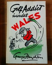 Golf Addict Invades Wales - George Houghton - Golf Humour - Cartoons - Hardback