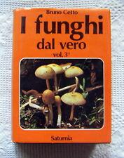 I FUNGHI DAL VERO Bruno Cetto  3° volume Saturnia 1979