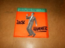 JACK HAMMER - DON'T LET BABY KNOW - YOUNG ONLY ONCE  - ONLY COVER NO RECORD