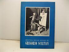 SCILTIAN Gregorio, Mostra delle opere di Gregorio Sciltian