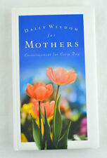Daily Wisdom for Mothers - Encouragement for Every Day by Michelle Medlock Adams