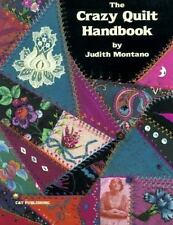 The Crazy Quilt Handbook Judith Baker Montano Patterns Embroidery Stitches Book