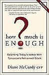 How Much Is Enough?: Balancing Today's Needs with Tomorrow's Retiremen-ExLibrary