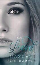 NEW You Loved Me At My Darkest (Volume 1) by Evie Harper signed copy (bin8)