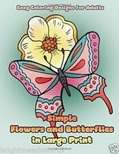 Simple Flowers & Butterflies Large Print Adult Colouring Book Easy