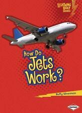 Lightning Bolt Books (tm) -- How Flight Works: How Do Jets Work? by Buffy...