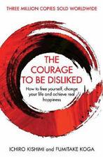 The Courage to Be Disliked by Ichiro Kishimi and Fumitake Koga UNREAD Paperback