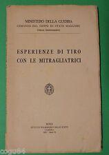 Esperienze Di tiro con le mitragliatrici - Ministero Della Guerra - 1^Ed 1932