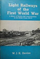 Light Railways of the First World War: History of Tactical Rail Communications o