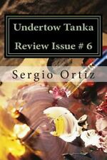 Undertow Tanka Review: Undertow Tanka Review Issue # 6 : Tanka and Haiku...