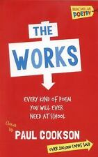 The Works: Every Kind of Poem You Will Ever Need at School, Cookson, Paul