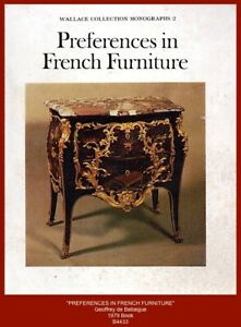 """""""PREFERENCES IN FRENCH FURNITURE""""  Geoffrey de Bellaigue (Wallace Collection)"""