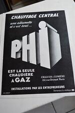 Ancienne publicité de presse - CHAUFFAGE CENTRAL PHI CHAUDIERE A GAZ