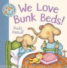 Preschool Story Book - WE LOVE BUNK BEDS by Paula Metcalf - NEW