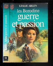 """Leslie Arlen : Les Borodine """" Guerre et passion - N° 1314 """" Editions J'ai Lu"""