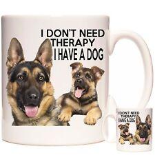 GERMAN SHEPHERD MUG, I Don't Need Therapy I Have A Dog. Alsatian Gift Mug