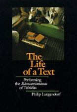 The Life of a Text : Performing the Ramcaritmanas of Tulsidas by Philip...
