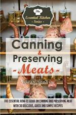 The Essential Kitchen: Canning and Preserving Meats: the Essential How-To...
