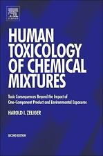 Human Toxicology of Chemical Mixtures by Harold Zeliger (2011, Hardcover)