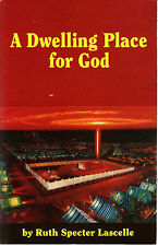 A Dwelling Place for God : Tabernacle in the Wilderness by Ruth Lascelle...
